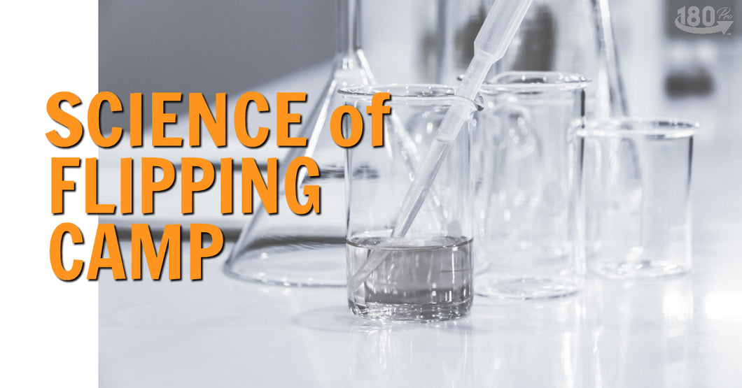 Science of Flipping Camp