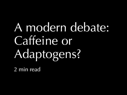 Caffeine VS Adaptogens