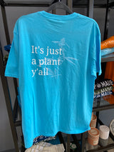 """It's just a plant, y'all"" Unisex T-shirt (Pool Blue) - Tribe CBD + Cannabinoids"