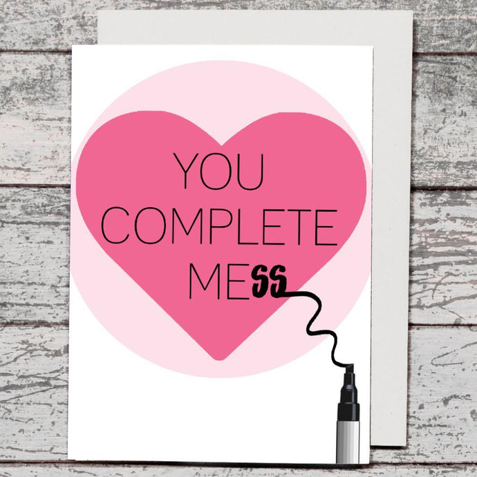 Card - You Complete Mess - The Red Dog Gift Shop