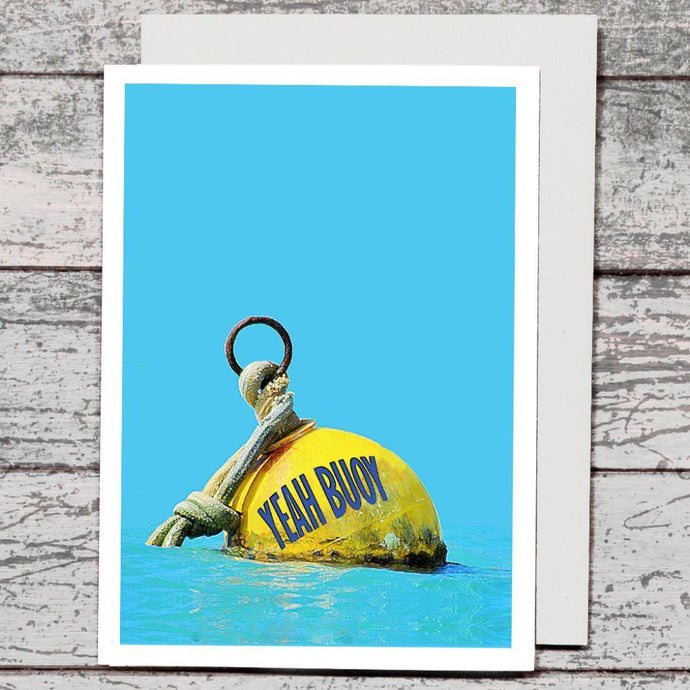 Card - Yeah Buoy - The Red Dog Gift Shop