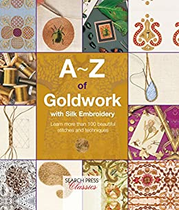 A~Z of Goldwork with Silk Embroidery