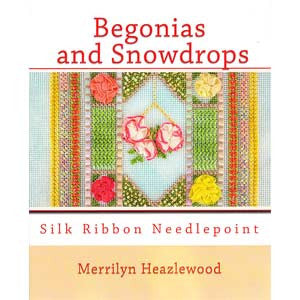 Begonias and Snowdrops - Silk Ribbon Needlepoint Book