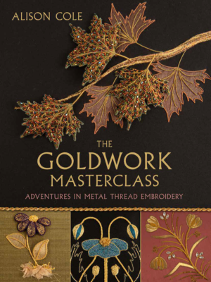 Goldwork Masterclass Book by Alison Cole