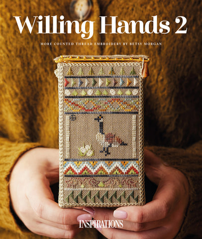 Willing Hands 2 ~ More Counted Thread Embroidery by Betsy Morgan PREORDER