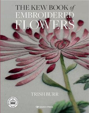 Kew Book of Embroidered Flowers FOLDER EDITION - Trish Burr