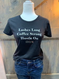 Lashes Long, Coffee Strong, Hustle On Shirt