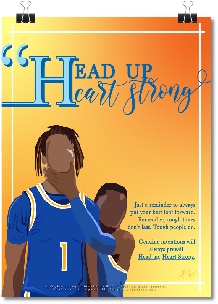 Head Up, Heart Strong Print