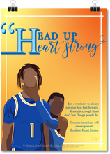 Load image into Gallery viewer, Head Up, Heart Strong Print