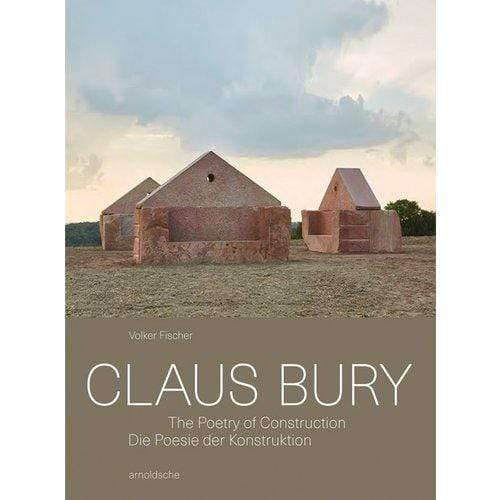 ACC Art Books Home Decor Claus Bury: The Poetry of Construction
