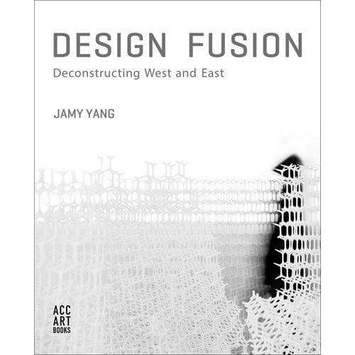 ACC Art Books Home Decor Design Fusion: Deconstruction West and East