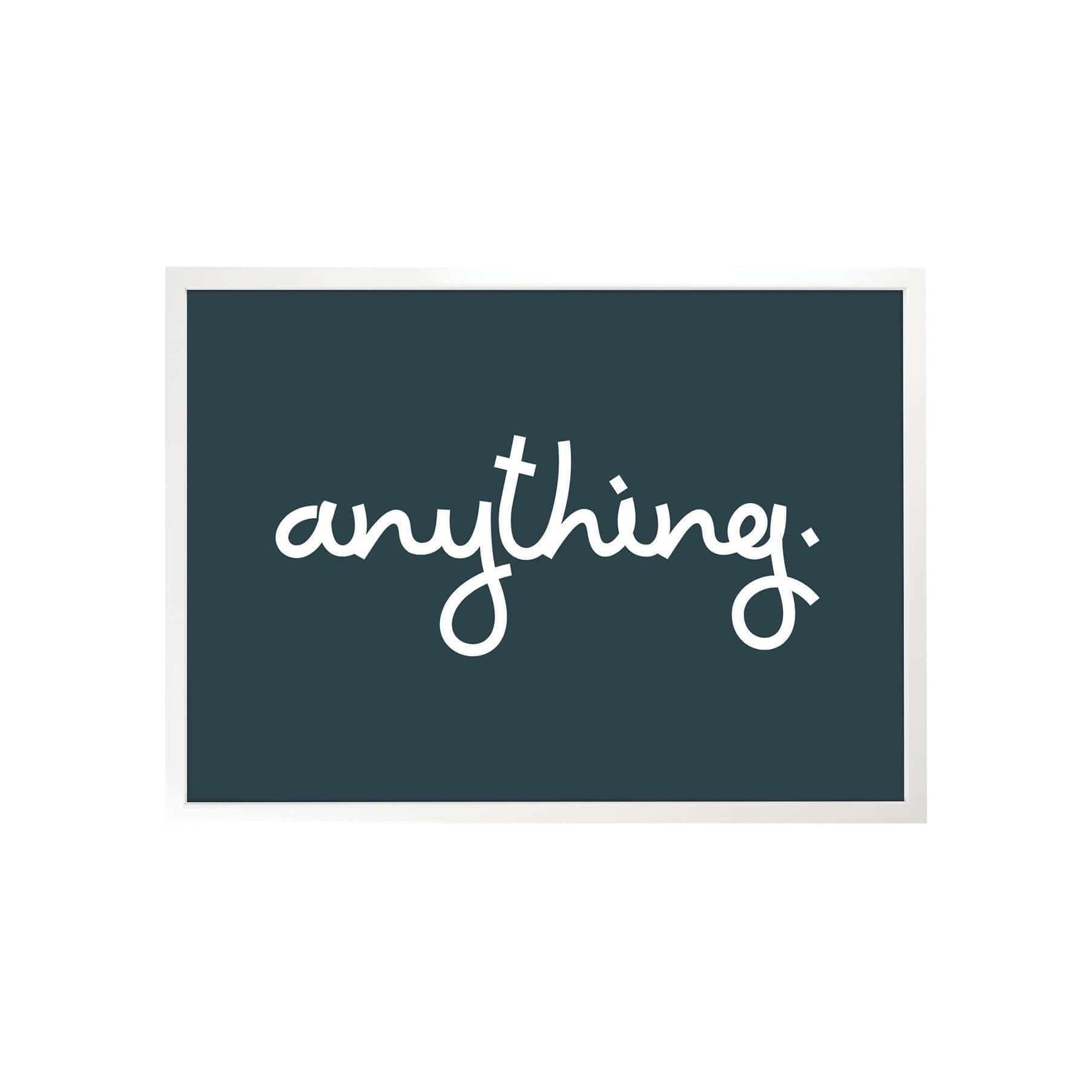 Anything Art Print