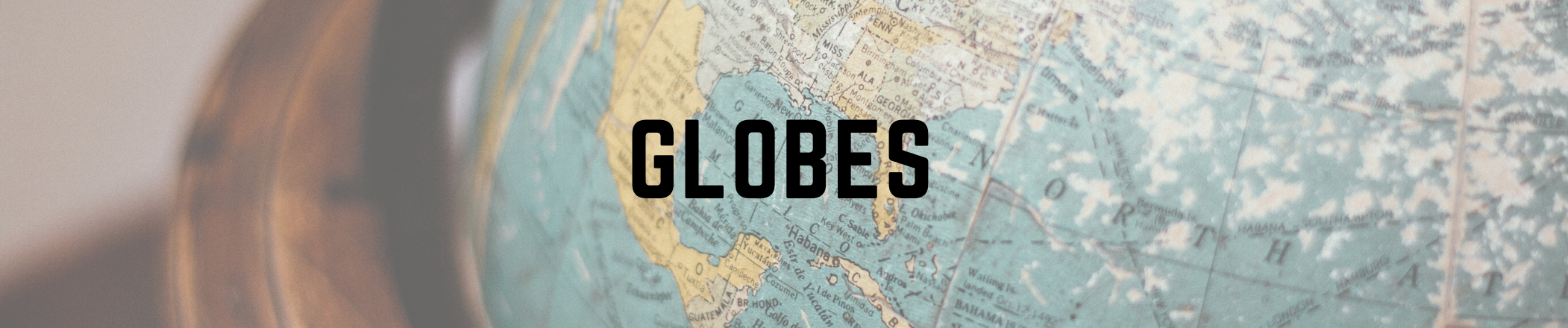 Globes text with image background