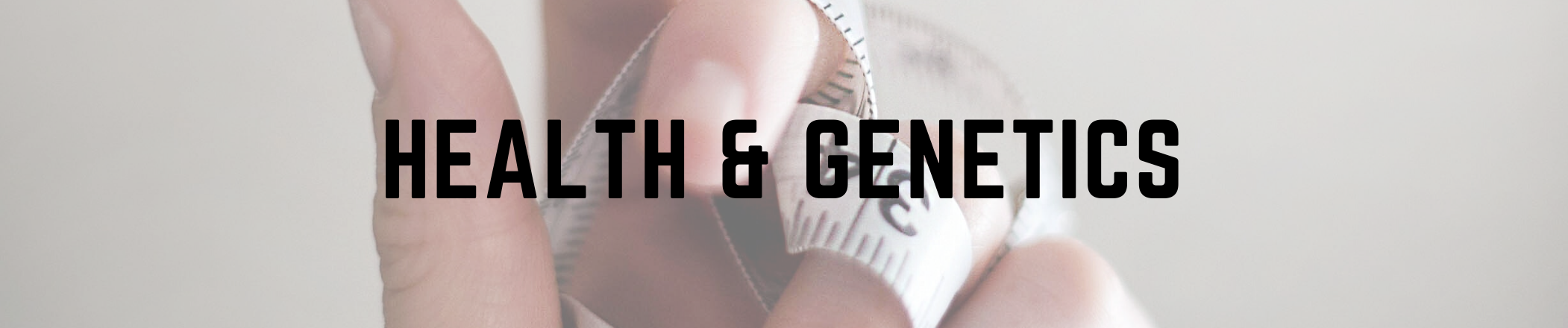 Health & Genetics text with image background