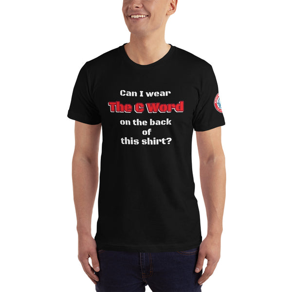 SEE BOTH SIDES--The C-Word, Unisex T-Shirt - SloppyOctopus.com