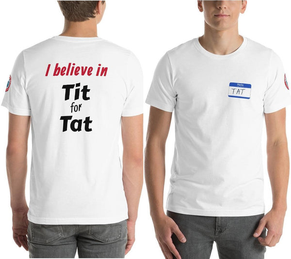 SEE BOTH SIDES--Tit for Tat, Name Tag on Front, Adult T-Shirt - SloppyOctopus.com