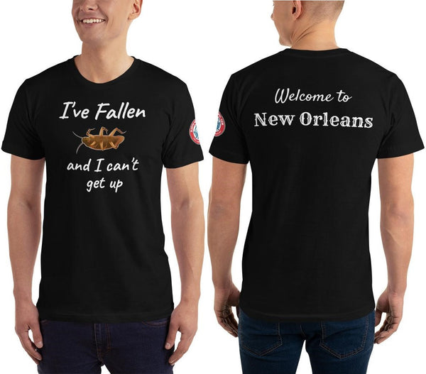 SEE BOTH SIDES--I've Fallen and I Can't Get Up, Welcome to New Orleans, T-Shirt