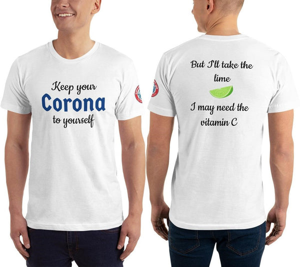 SEE BOTH SIDES--Keep Your Corona to Yourself-Corona with Lime,Unisex T-Shirt - SloppyOctopus.com