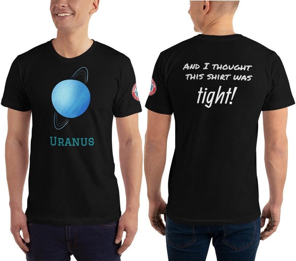 SEE BOTH SIDES--This Tight Shirt Reminds Me Of Uranus,  Adult Unisex T-Shirt - SloppyOctopus.com