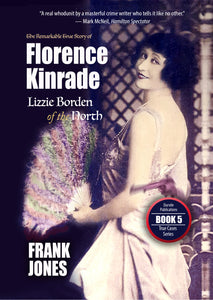 Florence Kinrade:  Lizzie Borden of the North