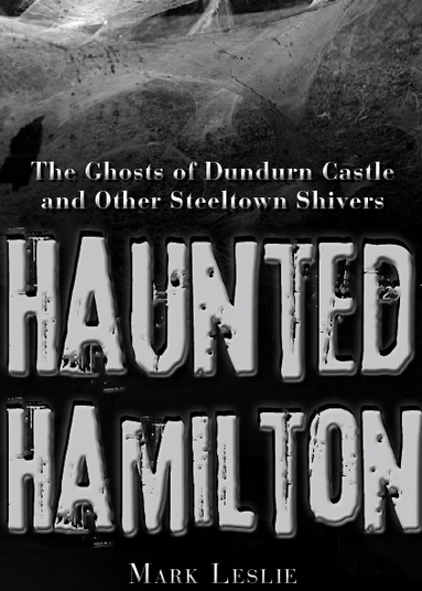 Haunted Hamilton, Hamilton history, walking tours
