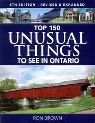 Top 150 Unusual Things to See in Ontario