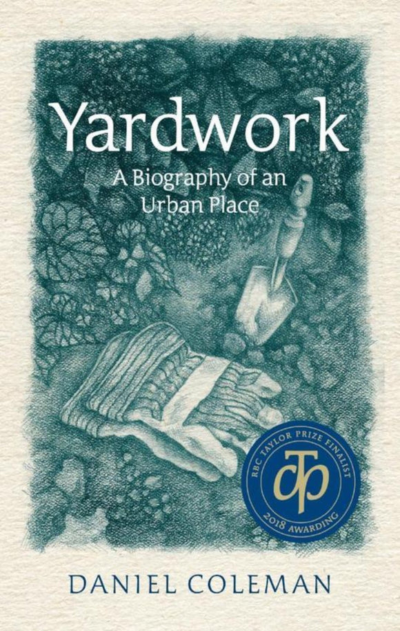 Yardwork: A Biography of an Urban Place