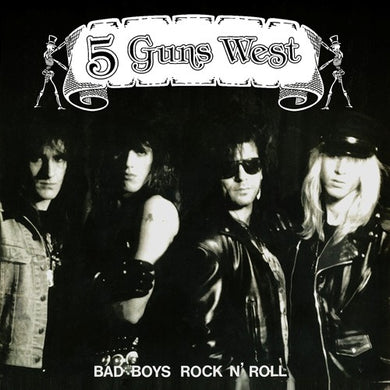 5 Guns West 'Bad Boys Rock N' Roll' 2019 Reissue