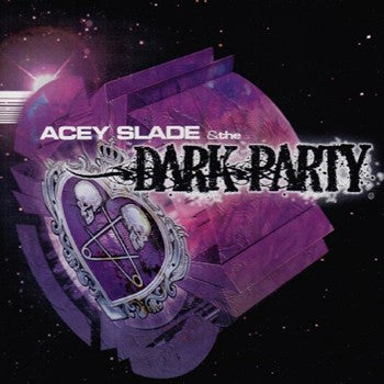 Acey Slade & The Dark Party 'The Dark Party'