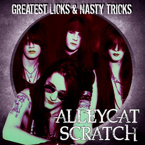 Alleycat Scratch 'Greatest Licks and Nasty Tricks'