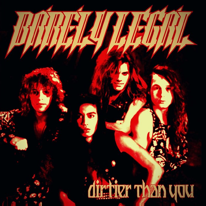 Barely Legal 'Dirtier Than You' 2021 Reissue
