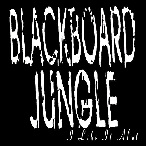 Blackboard Jungle 'I Like It Alot'