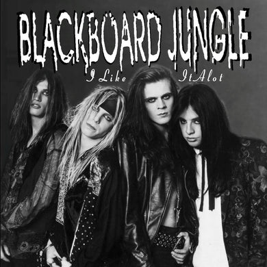 Blackboard Jungle 'I Like It Alot' Metal Legacy Edition