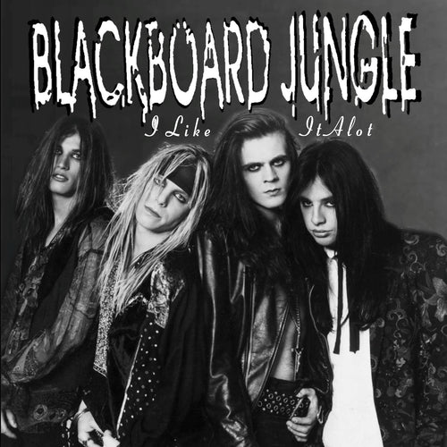 Blackboard Jungle 'I Like It Alot' Limited Edition Cover