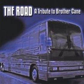 The Road 'A Tribute To Brother Cane'