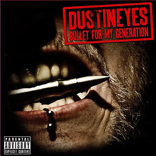 DustInEyes 'Bullet For My Generation'