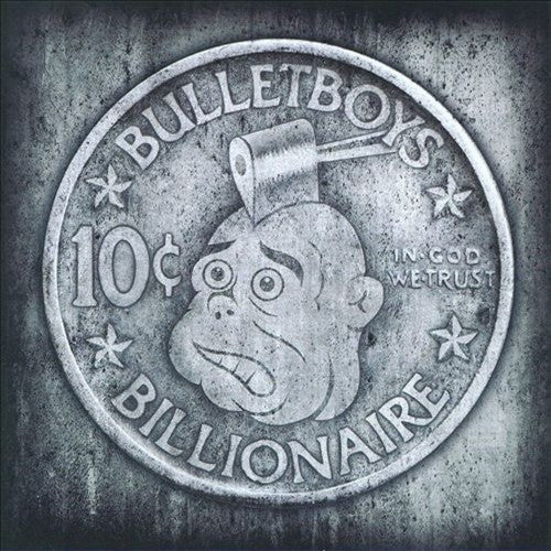 BulletBoys '10ct Billionaire'