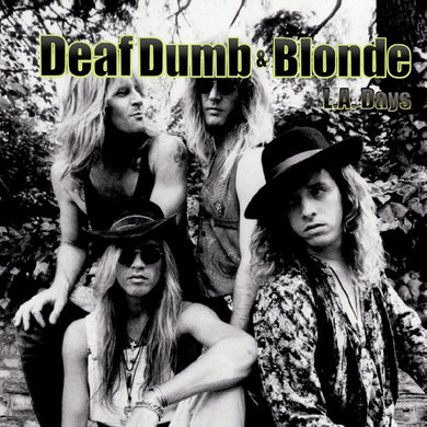 Deaf Dumb & Blonde 'L.A. Days'