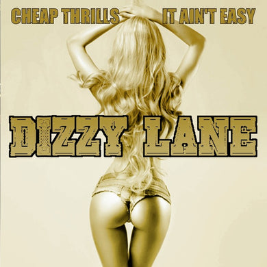 Dizzy Lane 'Cheap Thrills/ It Ain't Easy' 2018 Reissue + Bonus Tracks