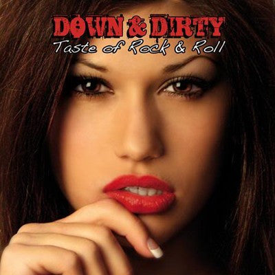Down & Dirty 'Taste of Rock & Roll'
