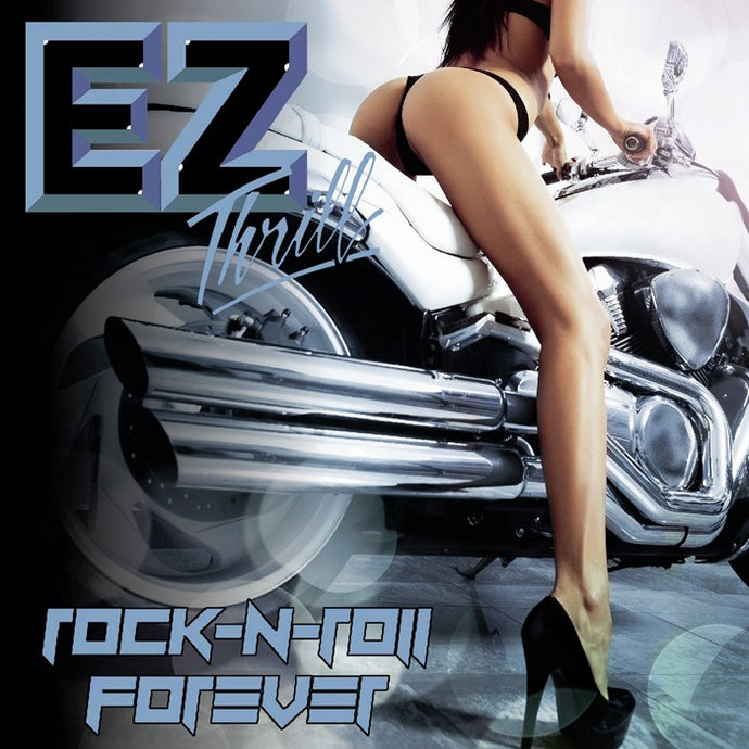 EZ Thrill 'Rock-N-Roll Forever' 2021 Reissue