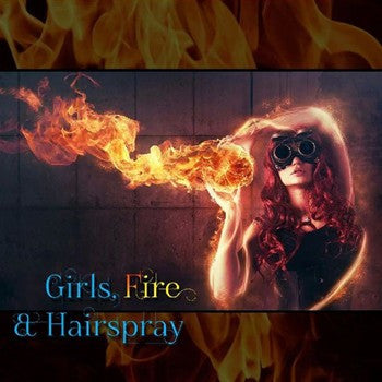 Girls, Fire & Hairspray Compilation