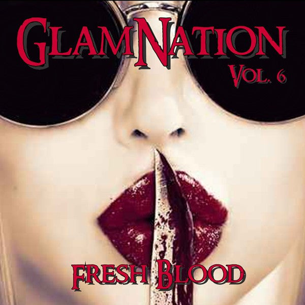 Glamnation Vol. 6 'Fresh Blood' Compilation - Digipak
