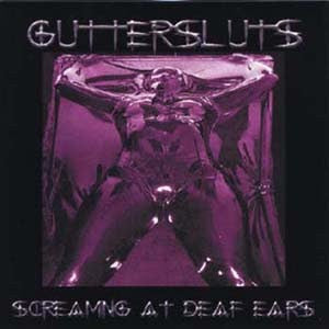 Guttersluts 'Screaming At Deaf Ears'
