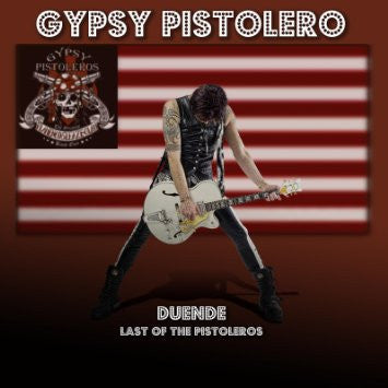 Gypsy Pistolero 'Duende Last Of The Pistoleros'