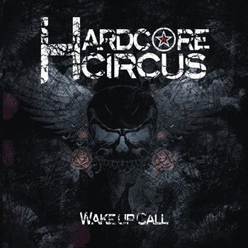 Hardcore Circus 'Wake Up Call'
