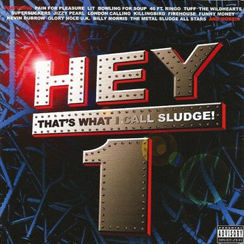 Hey That's What I Call Sludge Vol. 1 Compilation