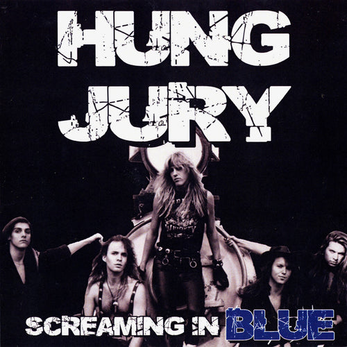 Hung Jury 'Screaming In Blue'