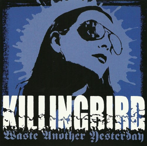 Killingbird 'Waste Another Yesterday'