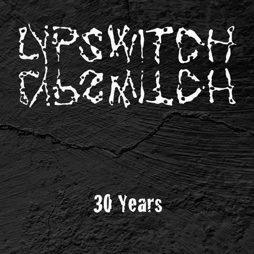 Lypswitch '30 Years'